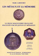 LIBRAIRIE Les Métaux et la Mémoire M. LABOURET La Franc maçonnerie MAISON PLATT
