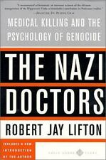 The Nazi Doctors: Medical Killing and the Psychology of Genocide by Lifton, Rob