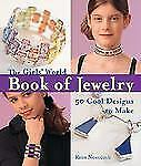 The Girls' World Book of Jewelry: 50 Cool Designs to Make (Kids Crafts-ExLibrary