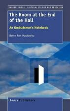 The Room at the End of the Hall : An Ombudsman's Notebook by Bette Ann...