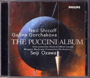 Seiji OZAWA: PUCCINI ALBUM Galina GORCHAKOVA Neil SHICOFF Tosca Manon Lescaut CD