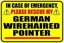 In Emergency Rescue German Wirehaired Pointer Sticker