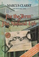 AUSTRALIAN NON FICTION , FOR THE TERM OF HIS NATURAL LIFE by MARCUS CLARKE