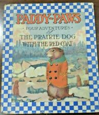 Paddy-Paws For Adventures Of The Prairie Dog With The Red Coat Children Book