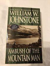 Mountain Man Ser.: Ambush of the Mountain Man by William Johnstone (2003, UK- A
