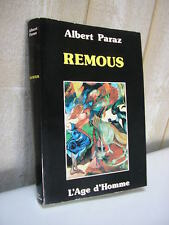 ALBERT PARAZ : REMOUS Editions L'Age d'Homme 1982