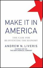 Make it in America by Andrew Liveris Ceo of Dow Chemical Signed book fine 2011