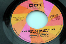Peggy Little: I've Got a Lot of Love / I've Got to Have You  [Unplayed Copy]
