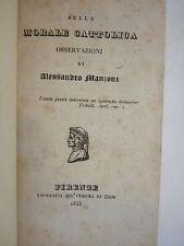 MANZONI ALESSANDRO : SULLA MORALE CATTOLICA - 1835 FIRENZE