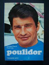 (Cyclisme) Poulidor / G.Dirand & P.Joly / éd.Calmann-Lévy - 1974  (TBE,envoi)
