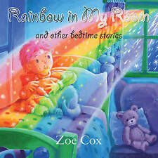 Rainbow in My Room: And Other Bedtime Stories, Zoe Cox, New Book