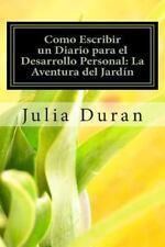 Como Escribir un Diario para el Desarrollo Personal: la Aventura Del Jardín :...