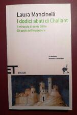 Laura Mancinelli -- I DODICI ABATI DI CHALLANT -- Einaudi ET