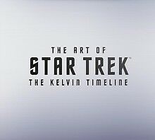 The Art of Star Trek Kelvin Timeline Hardcover – 1 Nov 2017