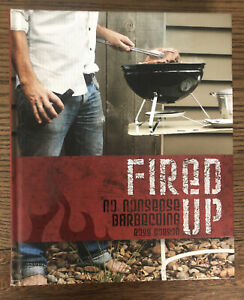 FIRED UP - NO NONSENSE BARBECUING - ROSS DODSON - HARDCOVER - COOKBOOK