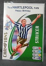 "BIRTHDAY CARD-""TO A HARTLEPOOL FAN - STRIKER"" - FOOTBALL CARD BY THE PETAL GROUP"