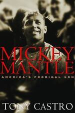 NEW Mickey Mantle: America's Prodigal Son by Tony Castro Paperback Book (English