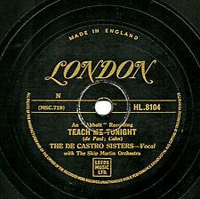 GOLD LONDON THE DE CASTRO SISTERS 78  IT'S LOVE / TEACH ME TONIGHT  UK HL 8104 E