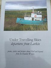 Under Travelling Skies Departures From Larkin Poems Stories Pictures about HULL