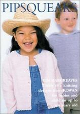 Pipsqueaks:  Thirty-five Knitting Designs for Babies and Children up to Ten Year