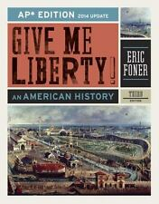 Give Me Liberty! An American History AP Third 3rd Edition 2014 Update Foner