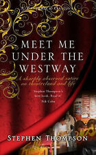 Meet Me Under the Westway, Thompson, Stephen