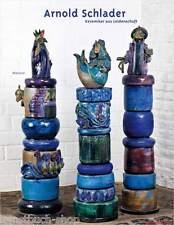 Fachbuch Arnold Schlader, Keramiker aus Leidenschaft, viele Keramik Bilder, OVP