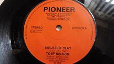 TOBY NELSON 100 POUNDS OF CLAY SCARCE REGGAE SINGLE ON PIONEER LABEL 1977
