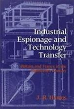 Industrial Espionage and Technology Transfer: Britain and France in-ExLibrary