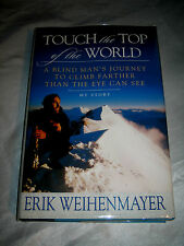 Touch the Top of the World A Blind Mans Journey by Erik Weihenmayer SIGNED 2001