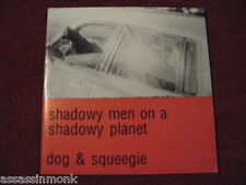 "SHADOWY MEN ON A SHADOWY PLANET Dog & Squeegie 7"" Estrus  Kids In The Hall"