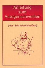 Lernen Sie schweißen! Original von 1939 und 1940! Anleitung zum Autogenschweißen