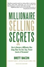 Millionaire Selling Secrets : How to Become a Millionaire Now by Using These...