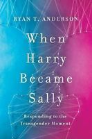 WHEN HARRY BECAME SALLY - ANDERSON, RYAN T. - NEW HARDCOVER
