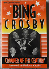 Richard Grudens: Bing Crosby Crooner of The Century 1st Edition Signed Paperback