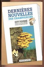 GUY FOURRÉ, DERNIÈRES NOUVELLES DES CHAMPIGNONS