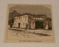small 1883 magazine engraving ~ OLD TIME MEXICAN DWELLING