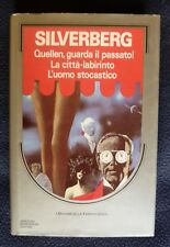 Silverberg QUELLEN GUARDA IL PASSATO! LA CTTA' LABIRINTO STOCASTICO Massimi 1989