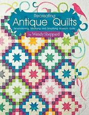 Recreating Antique Quilts : Re-Envisioning, Modifying and Simplifying Museum Qui