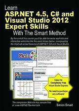 Learn ASP.NET 4.5, C# and Visual Studio 2012 Expert Skills with The Smart Method