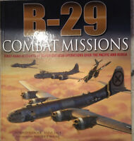 B-29 COMBAT MISSIONS By Steve Pace - Hardcover *Excellent Condition*