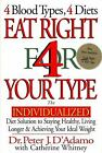 Eat Right 4 Your Type: Eat Right 4 Your Type : The Individualized Diet Solution to Staying Healthy - Living Longer and Achieving Your Ideal Weight by Peter J. D'Adamo and Catherine Whitney (1997, Hardcover, Revised)