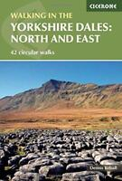 Walking in the Yorkshire Dales: North and East (Cicerone Walking Guide) by Denni