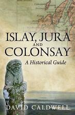 ISLAY, JURA AND COLONSAY - CALDWELL, DAVID H. - NEW PAPERBACK BOOK