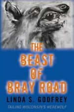 The Beast of Bray Road: Tailing Wisconsin's Werewolf, Brand New, Free shippin...
