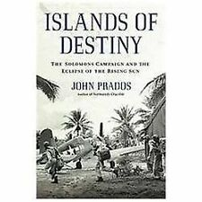 Islands of Destiny : The Solomons Campaign and the Eclipse of the Rising Sun ...