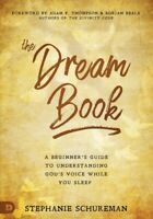 Dream Book : A Beginner's Guide to Understanding God's Voice While You Sleep,...