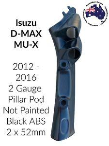 2 Gauge Pillar Pod NOT PAINTED Black ABS Isuzu DMAX MU-X  2012 - 2016  2 x 52mm