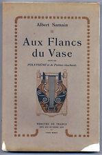 Aux flancs du vase suivi de Polyphème.. Mercure de France samain 1912 numéroté
