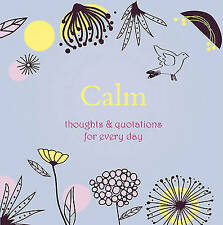 Calm: Thoughts and Quotations for Every Day (Gift), Angela Davey